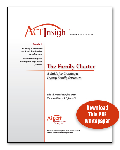 Download our ACT Insight™ White paper: The Family Charter